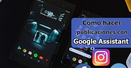 Cómo hacer publicaciones en Facebook, Instagram o Twitter con Google Assistant